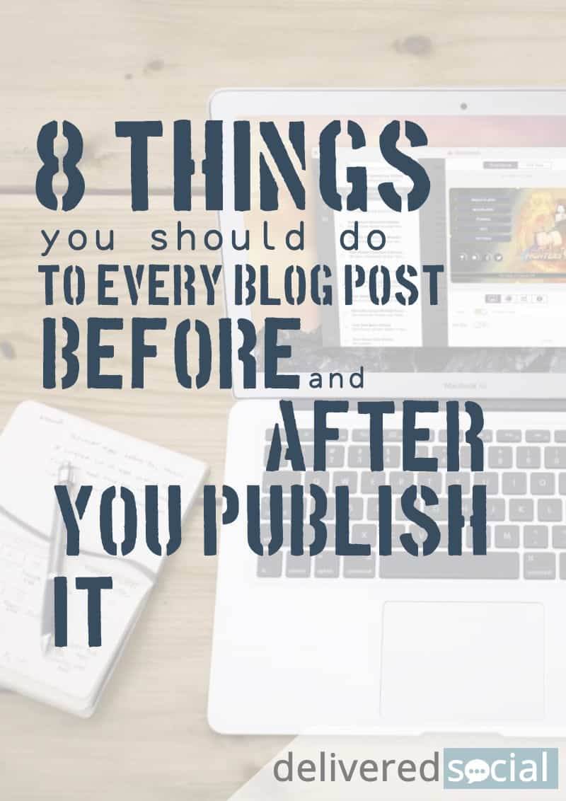 8 Things you should do to every single blog post before and after you publish it